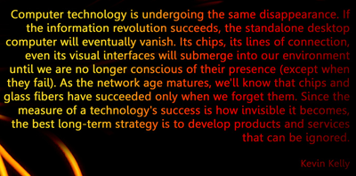 Move technology to invisibility - Will Lion